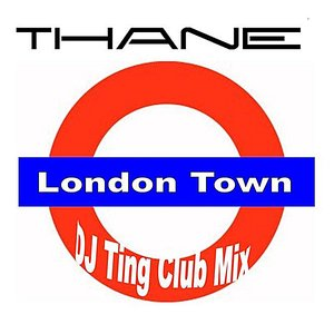 Image for 'London Town (DJ Ting Club Mix)'