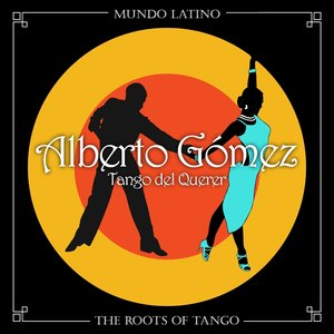 Image for 'The Roots Of Tango - Tango del Querer'
