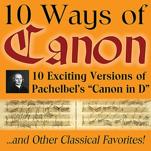 Image for '10 Ways of Canon in D by Johann Pachelbel'