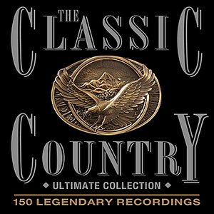 Image for 'The Classic Country - Ultimate Collection - 150 Legendary Recordings'