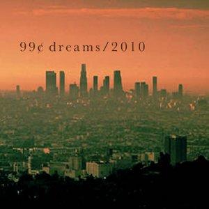 Imagem de '99¢ dreams/2010'