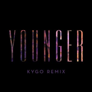 Image for 'Younger (Kygo Remix)'