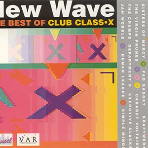 Image for 'The Best of New Wave Club Class-X, Volume 1 (disc 1)'