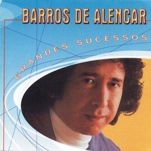 Image for 'Grandes Sucessos - Barros De Alencar'
