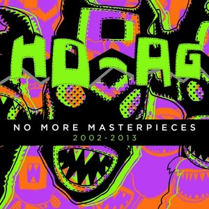 Image for 'No More Masterpieces (2002-2013)'