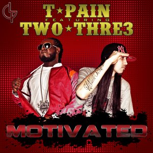 Image for 'Motivated (T-Pain feat. Tw0-Thre3)'