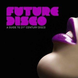 Imagen de 'Azuli presents Future Disco - A Guide To 21st Century Disco'