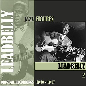 Image for 'Jazz Figures / Leadbelly (1940-1947), Volume 2'