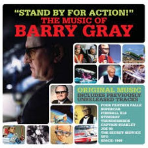 Bild für 'Stand By for Action! - The Music of Barry Gray'