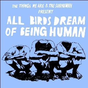 Image for 'All Birds Dream Of Being Human'