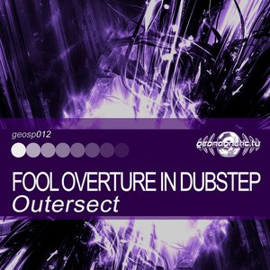 Image for 'Outersect - Fool Overture in Dubstep'