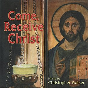 Image for 'Come, Receive Christ'