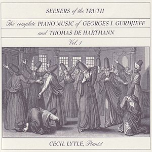 Image for 'GURDIJEFF / DE HARTMANN: Seekers of the Truth, The Complete Piano Music of Georges Gurdjieff & Thomas de Hartmann, Vol. 1'