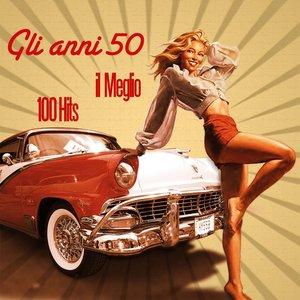 Image for 'Gli anni 50: il meglio (100 HIts)'