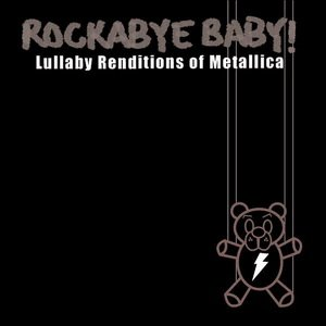 Image for 'Rockabye Baby! Lullaby Renditions of Metallica'