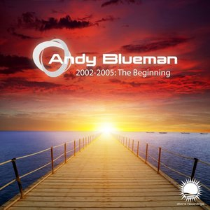 Image for 'Andy Blueman 2002-2005: The Beginning'