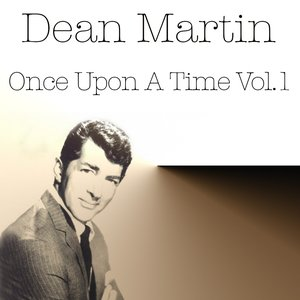 Image for 'Dean Martin: Once Upon a Time, Vol. 1'