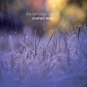 Image for 'The Refracted Light of Crushed Stars'