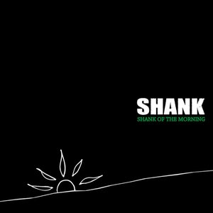 Image for 'SHANK OF THE MORNING'