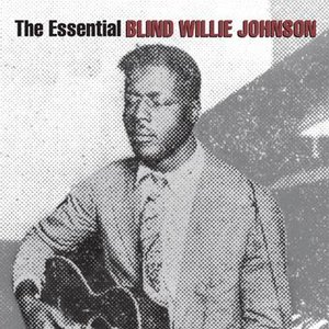 Image for 'The Essential Blind Willie Johnson'