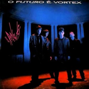 Image for 'O Futuro é Vórtex'