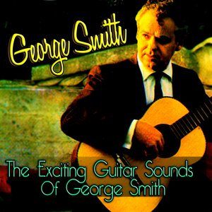 Image for 'The Exciting Guitar Sounds Of George Smith'