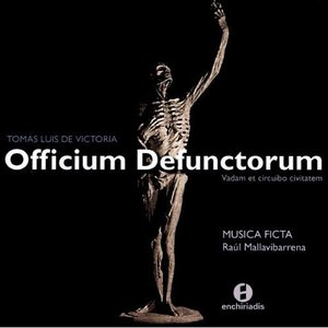 Image for 'Tomas Luis De Victoria:  Officium Defuntorum - Musica Ficta - Raul Mallavibarrena'
