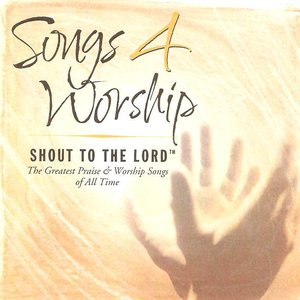 Image for 'Songs 4 Worship: Shout to the Lord (disc 1)'