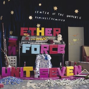Image for 'ETHER FORCE UNIT SEVEN -  Center of the Universe remixes/remixed'