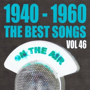 Image for '1940 - 1960 the best songs volume 46'