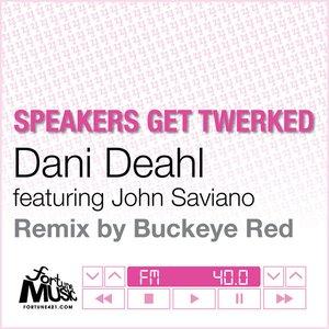Image for 'Speakers Get Twerked'
