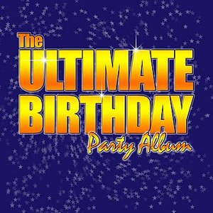 Image pour 'The Ultimate Birthday Party Album! - Top Party Songs for Kids'