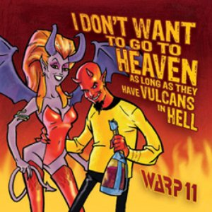 Image for 'I Don't Want to Go to Heaven As Long As They Have Vulcans in Hell'