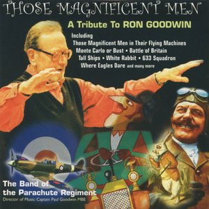 Image for 'Those Magnificent Men - a Tribute To Ron Goodwin'
