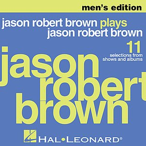 Imagem de 'Jason Robert Brown Plays Jason Robert Brown - Men's Edition'