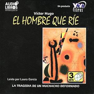 Image pour 'El Hombre Que Ríe: La Tragedia De Un Muchacho Deformado, (Abridged)'