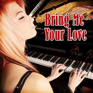 Image for 'Bring Me Your Love'
