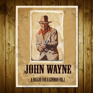 Image for 'John Wayne: A Ballad for a Gunman, Vol. 1'