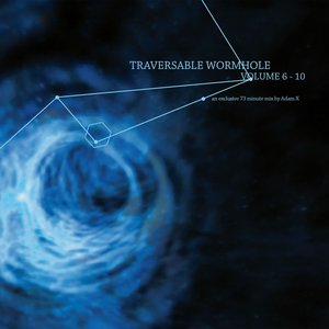 Image for 'Traversable Wormhole Vol 6 - 10 (Mixed by Adam X)'
