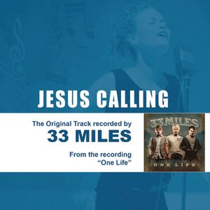 Image for 'Jesus Calling (As Made Popular By 33Miles) - Performance Track EP'