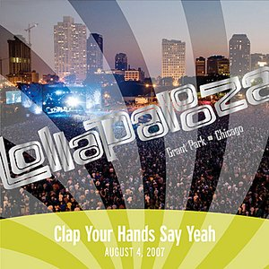 Imagem de 'Live at Lollapalooza 2007: Clap Your Hands Say Yeah'