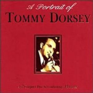 Image for 'A Portrait of Tommy Dorsey (disc 1)'