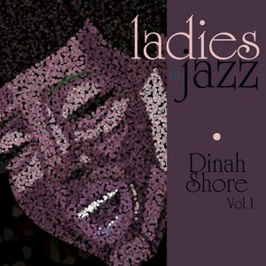 Image for 'Ladies In Jazz - Dinah Shore Vol 1'