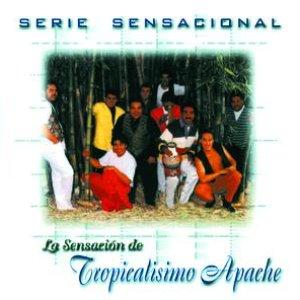 Image for 'Serie Sensacional:  Tropicalisimo Apache'