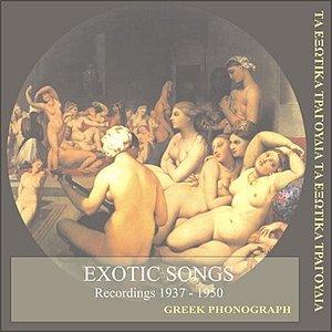Bild för 'Exotic Songs/ Recordings 1937 - 1950 / Greek Modern Song'