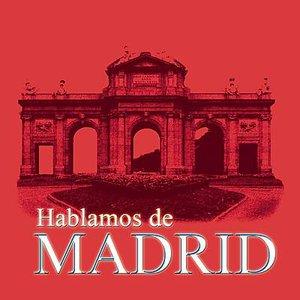 Bild för 'Hablamos De Madrid'