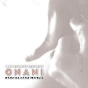 Image for 'ONANI [Practice Makes Perfect]'
