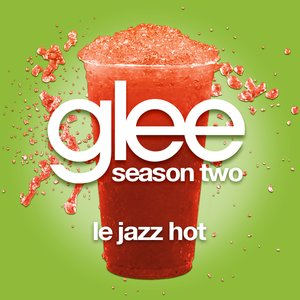 Image for 'Le Jazz Hot (Glee Cast Version)'