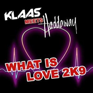 Image for 'What is love 2K9 (Impact Mix Edit, Klaas Remix)'