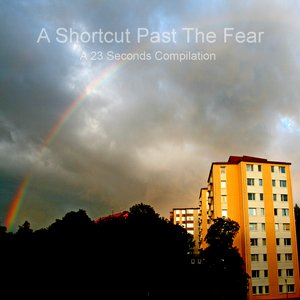 Image for 'A shortcut past the fear'